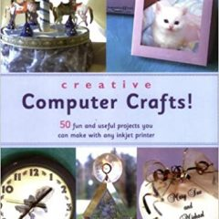 Creative Computer Crafts